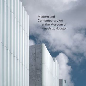 book cover | Modern and Contemporary Art at the Museum of Fine Arts, Houston