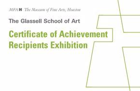 Certificate of Achievement Recipients Exhibition | Glassell School of Art