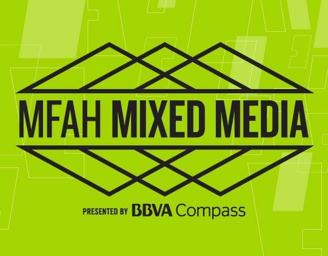 MFAH Mixed Media Presented by BBVA Compass