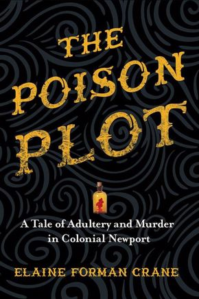 History Book Club | Poison Plot: Adultery & Murder in Colonial Newport