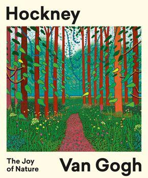 Hockney – Van Gogh: The Joy of Nature   exhibition catalogue