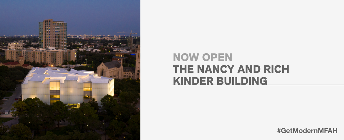 Nancy & Rich Kinder Building NOW OPEN #GetModernMFAH