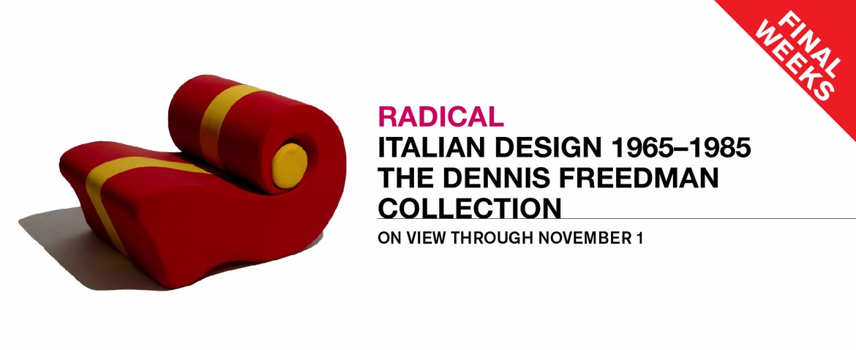 Radical: Italian Design FINAL WEEKS
